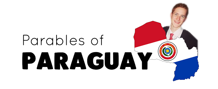 Parables of Paraguay