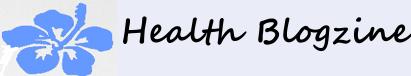 My Health Blogzine - My source to good health