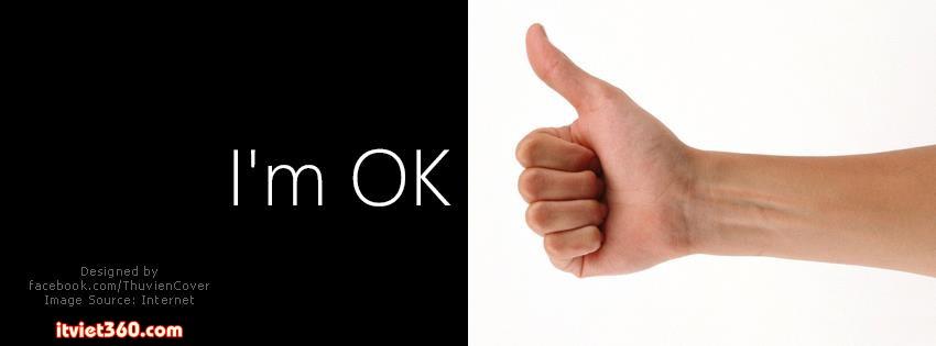 Ảnh bìa Facebook ấn tượng, độc - Cover FB timeline, i'm OK