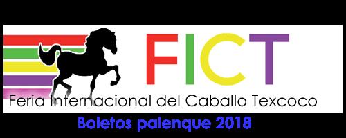 Feria de Texcoco 2018 FICT Boletos Palenque