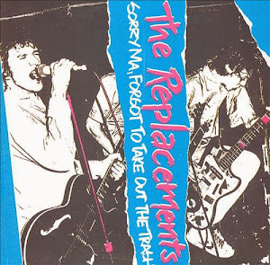 The Replacements Sorry Ma, Forgot to Take Out the Trash -1981-