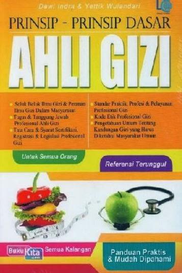http://www.bukukita.com/Kesehatan-dan-Lingkungan/Pengetahuan-Kesehatan/121906-Prinsip-Prinsip-Dasar-Ahli-Gizi.html