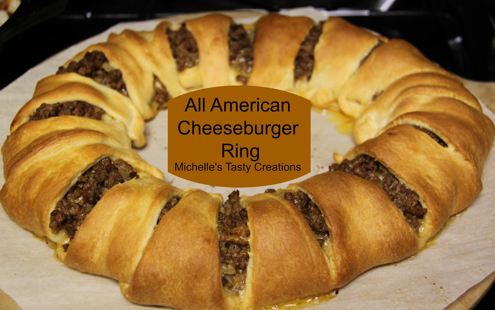 Michelle's Tasty Creations: All American Cheeseburger Ring
