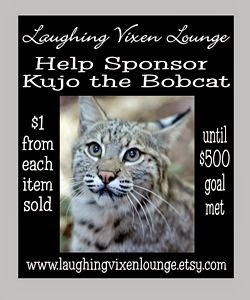 $1 From Each Sale At Laughing Vixen Lounge Goes To Help Sponsor Kujo The Bobcat