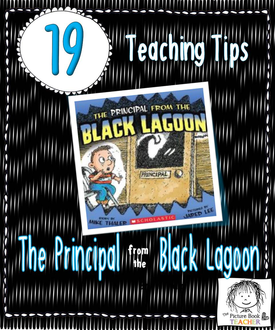 The Picture Book Teacher's 19 teaching tips for the book The Principal from the Black Lagoon