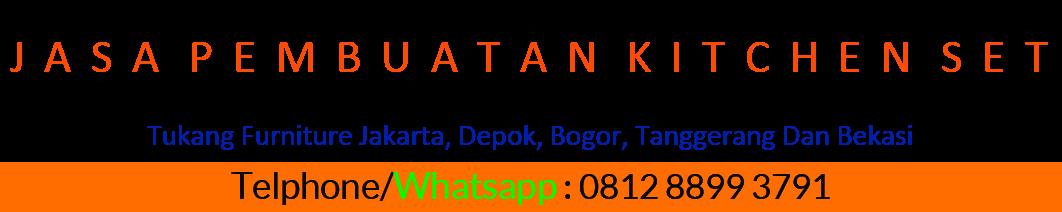 Jasa Kitchen Set Murah di Cimanggu Bogor 0812 8899 3791 / PIN BB 7E4DD036