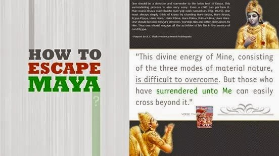 Bhagavad Gita - How to escape maya