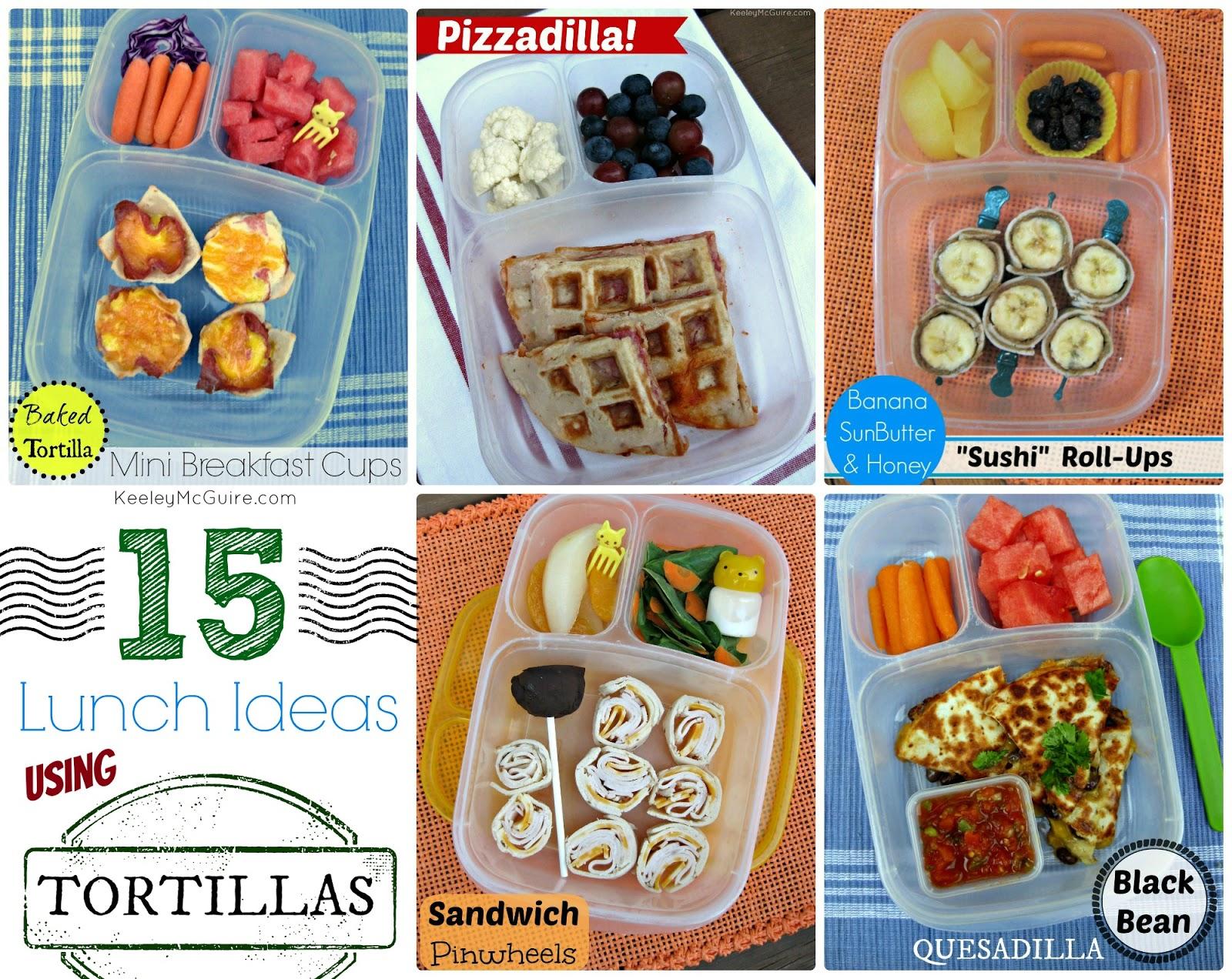 Lunch Made Easy 15 Tortilla Ideas