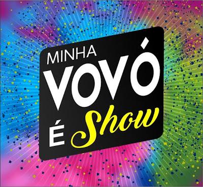 Minha vovó é show 10 de Maio às 19h no Campo da Aga em Garanhuns/PE.