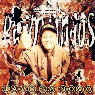 http://1.bp.blogspot.com/-Um_I0IkCGkM/Ti203ifayOI/AAAAAAAABmA/z6NoSwCfFoE/s1600/raimundos_Lavo+ta+novo.jpg