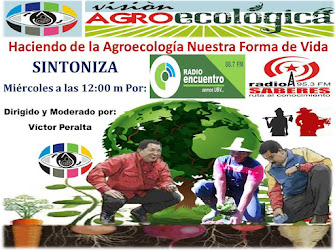 Te Invitamos a Sintonizar VISIÓN AGROECOLÓGICA