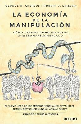 LIBRO - La economía de la manipulación Cómo caemos como incautos en las trampas del mercado George Akerlof & Robert J. Shiller (Deusto -15 marzo 2016) ECONOMIA | Edición papel & digital ebook kindle Comprar en Amazon España