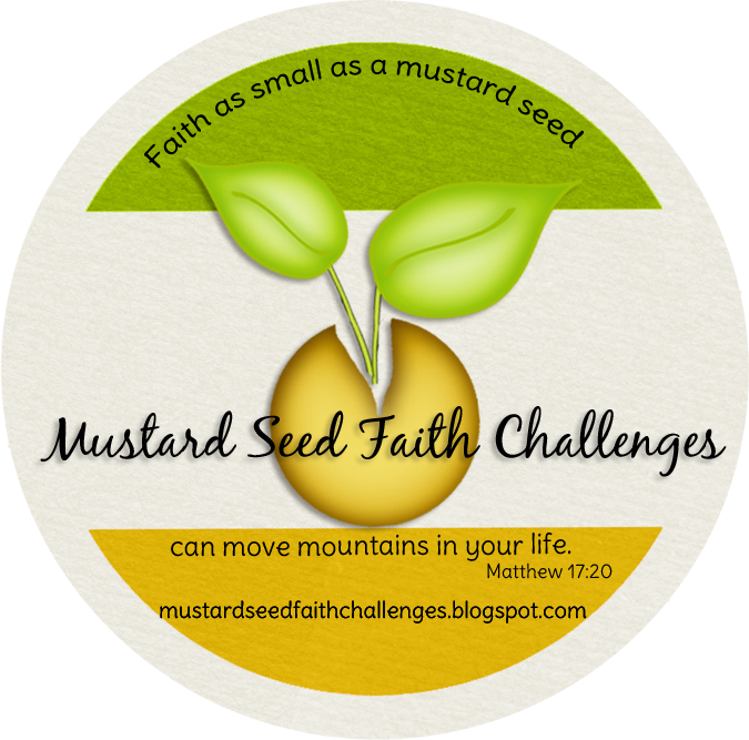Mustard Seed Challenges