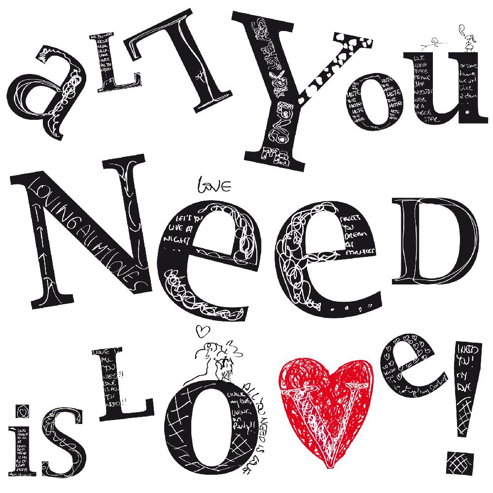 all you need love essay Lots of people do community service just for the hours, well i don't i truly care about the peo.