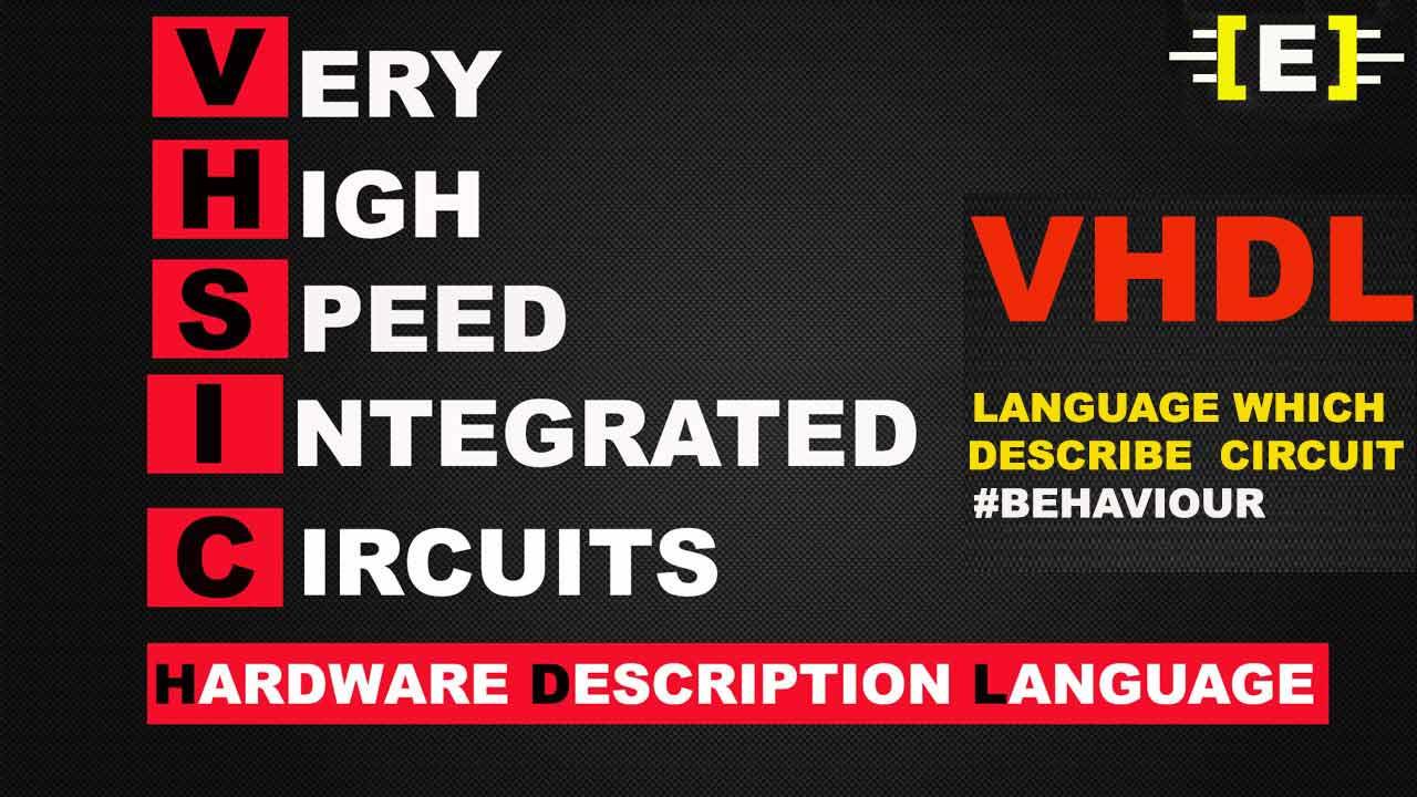 VHDL-VHSIC HARDWARE DESCRIPTION LANGUAGE - Electronics Inside