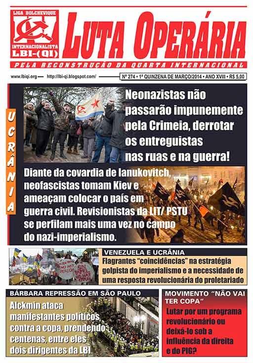 LEIA A EDIÇÃO DO JORNAL LUTA OPERÁRIA, Nº 274, 1ª QUINZENA DE MARÇO/2014