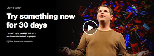 https://www.ted.com/talks/matt_cutts_try_something_new_for_30_days