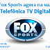 Telefônica usa Fox Sports como isca