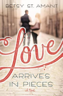 Love Arrives in Pieces by Betsy St. Amant