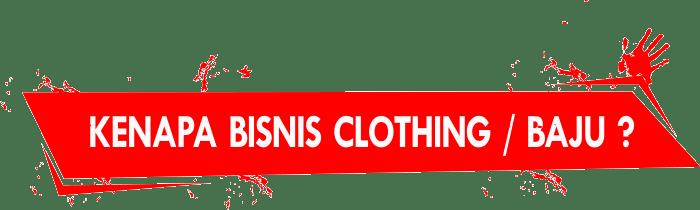 kenapa bisnis clothing baju