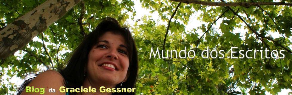 ! Blog da Graciele Gessner ! Mundo dos Escritos
