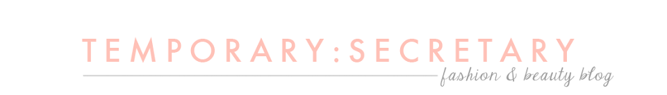Temporary:Secretary | UK Fashion & Beauty Blogger