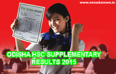 Odisha HSC Supplementary Exam Results 2015, BSE Odisha, HSC Supplementary Result 2015, orissaresults.nic.in HSC Class 10th Supply Results 2015 Today, Odisha HSC Supplementary Examination 2015 Results with Roll No., Check Odisha HSC Supply Results on 15 July 2015