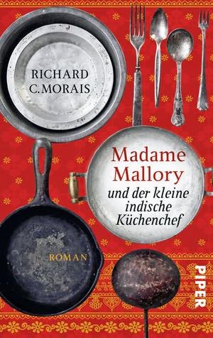 http://www.piper.de/buecher/madame-mallory-und-der-kleine-indische-kuechenchef-isbn-978-3-492-30132-9