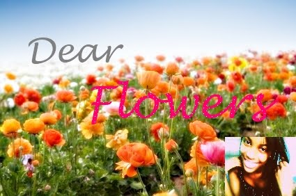Dear Flowers