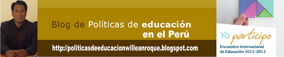 POLÍTICAS DE EDUCACIÓN EN EL PERÚ.