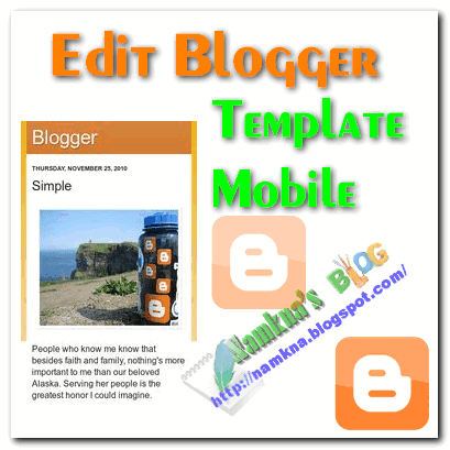Edit Blogger Mobile Templates for blogspot