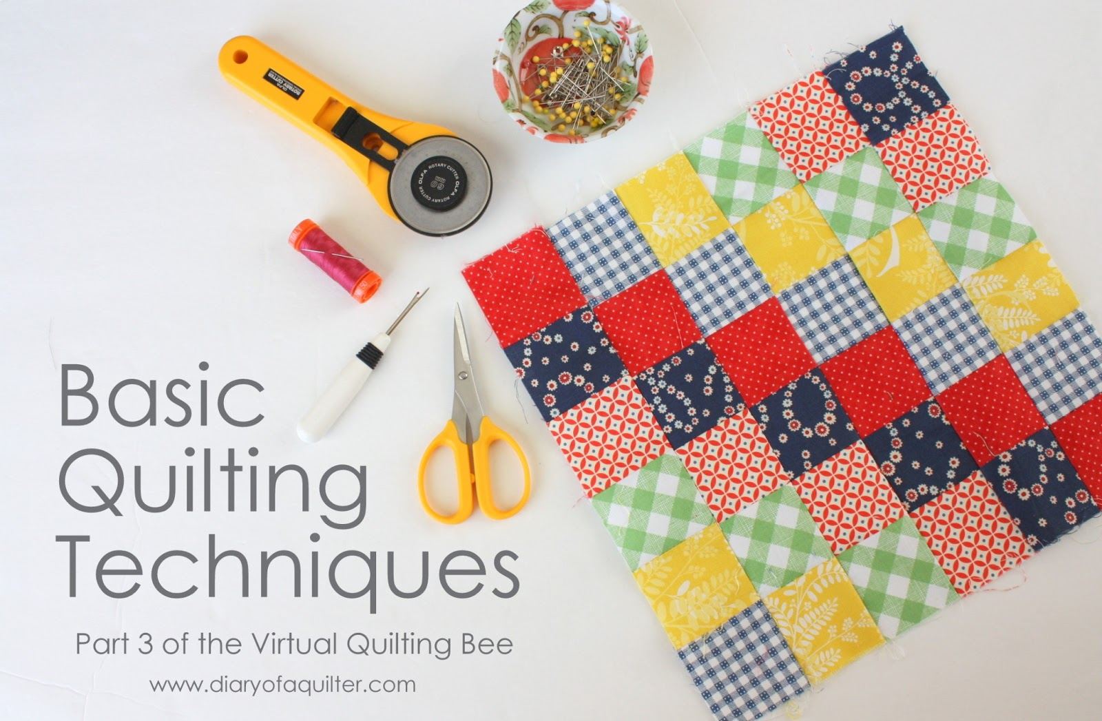 Virtual Quilting Bee - Quilt-Making Technique Basics - Diary of a ... : quilting technique - Adamdwight.com