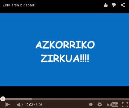 http://azkorritxiki.blogspot.com.es/2015/02/zirkua.html?showComment=1424942127704#c6194163995367248118