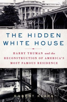 http://otherwomensstories.blogspot.com/2014/01/the-hidden-white-house-robert-klara.html