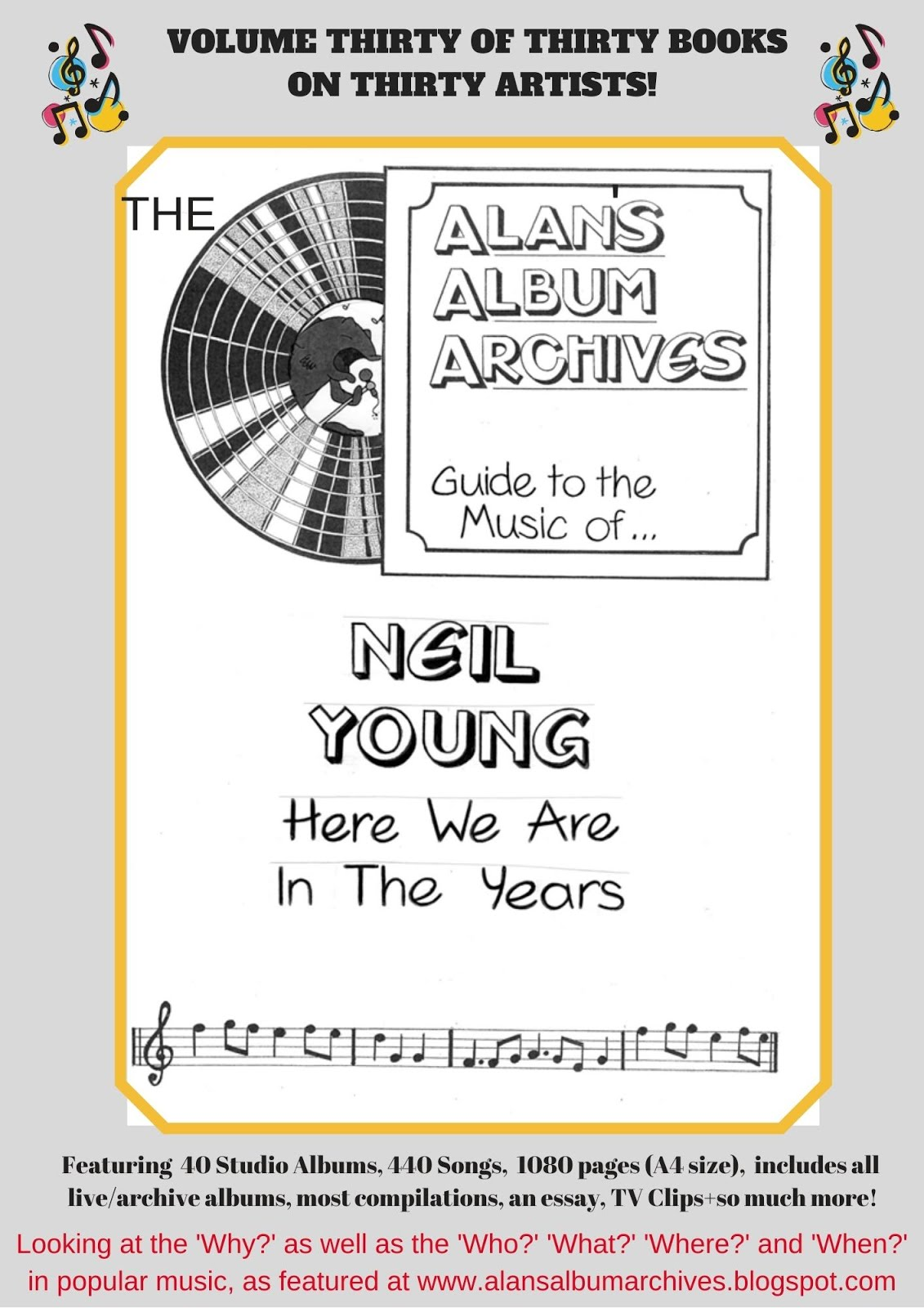 'Here We Are In The Years - The Alan's Album Archives Guide To The Music Of...Neil Young'