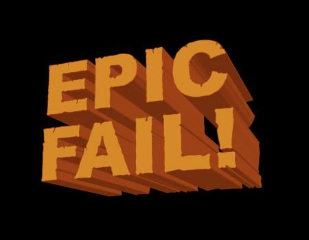 http://1.bp.blogspot.com/-Urlmze4tsws/Td3HScGITXI/AAAAAAAAAHA/QbRDIdY17dA/s1600/epic+fail.jpg