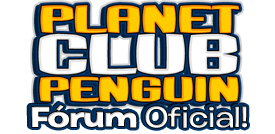 Planet Club Penguin - Fórum Oficial