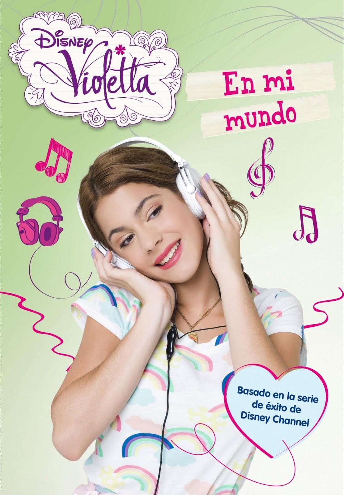 NOVEDADES: Violetta : En mi mundo [Disney, 10 Abril 2013] LITERATURA ...