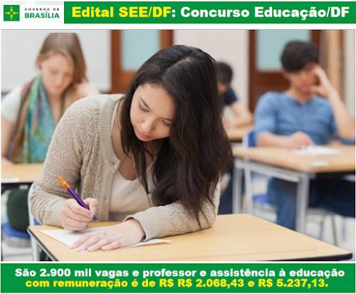 Edital SEE-DF concurso 2016: Professor e Assistência à Educação Secretaria de Educação do DF - Distrito Federal