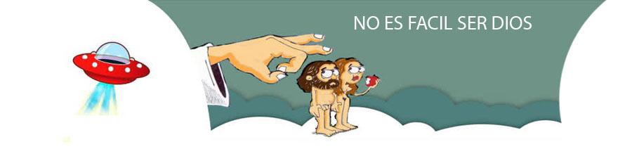 No es facil ser Dios