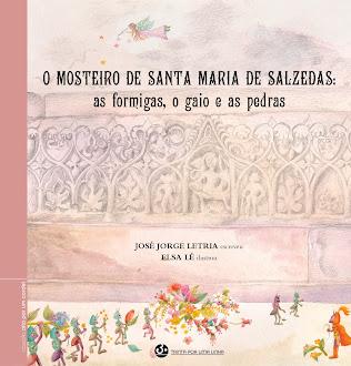 O mosteiro de Santa Maria de Salzedas: as formigas, o gaio e as pedras