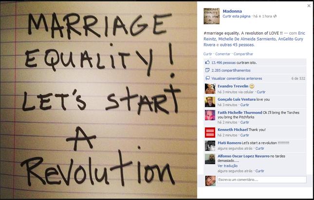 A cantora Madonna postou uma imagem no Facebook com a frase 'Igualdade no casamento! Vamos começar uma revolução' em apoio ao casamento entre pessoas do mesmo sexo nos EUA onde a Suprema Corte americana analisa argumentos pró e contra casamento igualitário (Foto: Reprodução/Facebook)