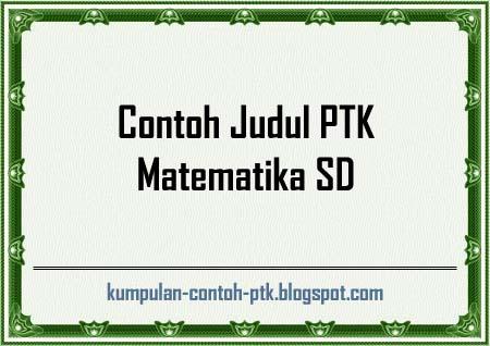 Contoh Judul PTK Matematika SD