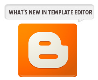 Cara Menggunakan Blogger Template HTML Editor yang baru