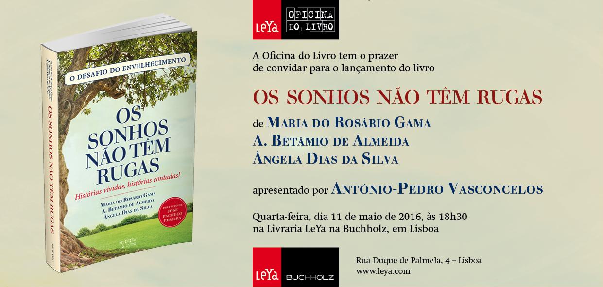 """""""OS SONHOS NÃO TÊM RUGAS"""", apresentação e lançamento do livro em Lisboa"""