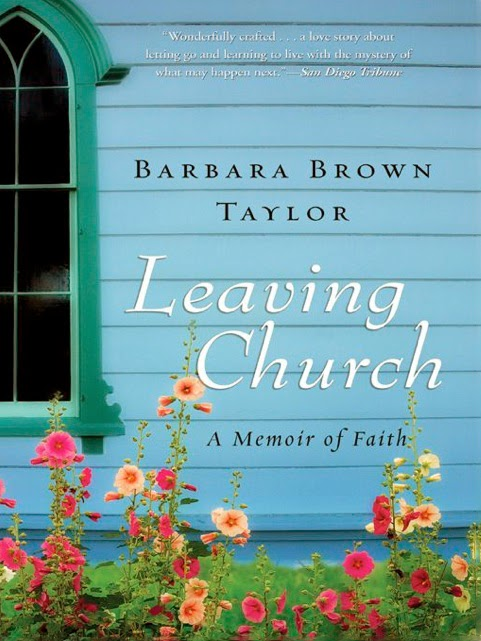 http://www.amazon.com/Leaving-Church-Barbara-Brown-Taylor-ebook/dp/B000PDZFUW/ref=sr_1_1_title_0_main?s=books&ie=UTF8&qid=1395763425&sr=1-1&keywords=leaving+church+barbara+brown+taylor