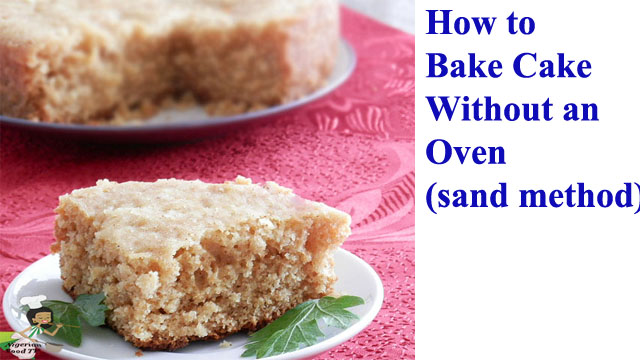 Bake Cake Without an Oven & on a Stove top, How to Bake Cake Without an Oven on sand a Stove top, bake cake on sand, bake cake with stones