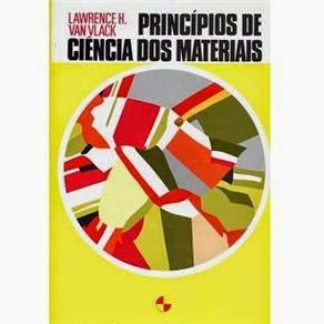 Princípios de Ciência dos Materiais - Lawrence H. Van Vlack - Download pdf