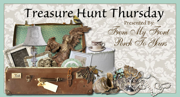 Treasure Hunt Thursday From My Front Porch To Yours