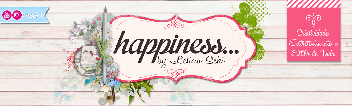Happiness... by Leticia Seki